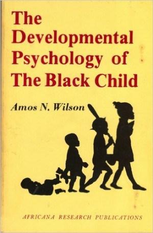 Free PDF Book | Developmental Psychology of the Black Child By Amos N. Wilson