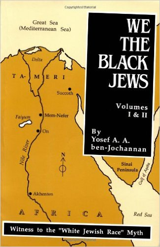 Free PDF Book | We, the Black Jews: Witness to the 'White Jewish Race' Myth, Volumes I & II By Yossef Ben Jochannan