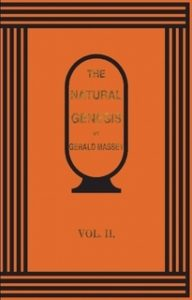 The Natural Genesis - Volume 2: Or Second Part of a Book of the Beginnings