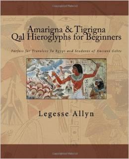 Free PDF Book | Amarigna & Tigrigna Qal Hieroglyphs for Beginners By Legesse Allyn