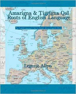 Free PDF Book | Amarigna & Tigrigna Qal Roots of English Language By Legesse Allyn