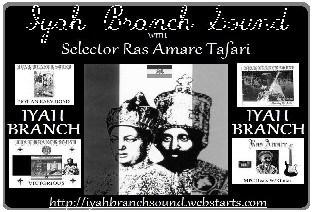 Iyah Branch Sound | w/ selector Ras Amare Tafari