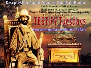 TESTIFY Tuesdays | #RasTafari #DSR Discipleship Radio <a class='bp-suggestions-mention' href='https://www.lojs.org/community/lojsociety/' rel='nofollow' srcset=