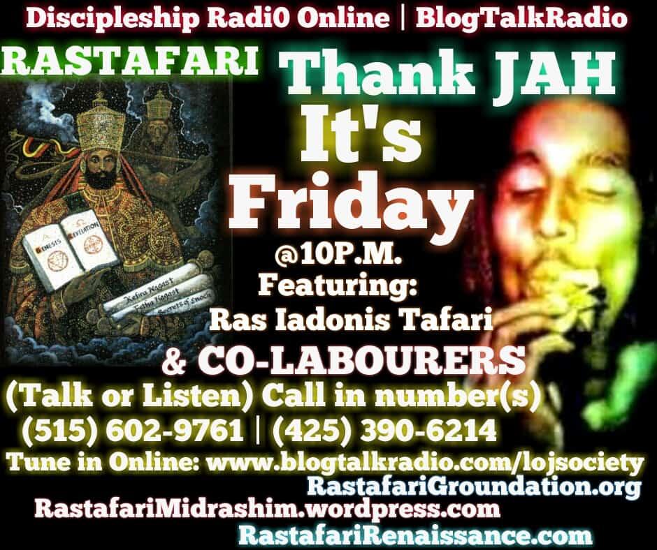 Thank JAH It's Friday! | #TJIF #Rastafari Sabbath Eve @LOJSociety