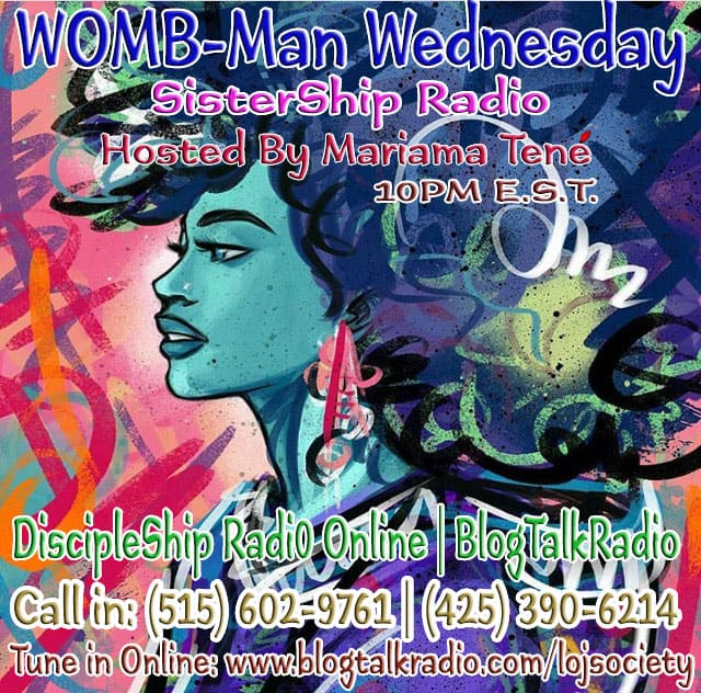 Wombman Wednesday #Rastafari | SisterShip Radi0 #DSR @LOJSociety