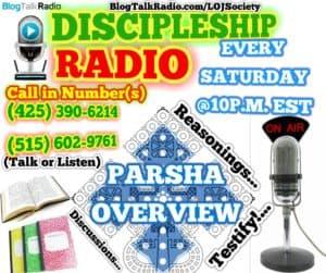 Parsha Overview #RasTafari Discipleship Radi0 #DSR @LOJSociety