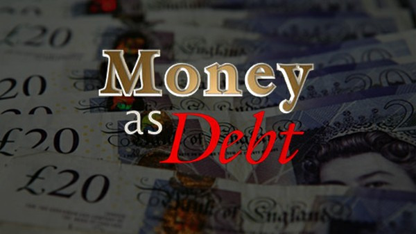 MONEY AS DEBT – THE TRUTH ABOUT MONEY