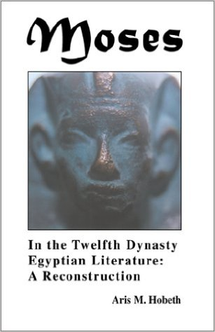 Moses in the Twelfth Dynasty Egyptian Literature