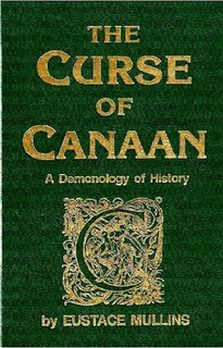 The Curse of Canaan: A Demonology of [Black] History by Eustace Mullins