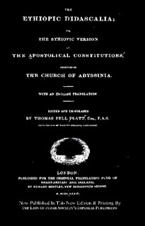 The Ethiopic Version Of The Apostolical Constitutions; Or, The Ethiopic Didascalia, Received In The Church Of Abyssinia [Ethiopia] by Thomas P. Platt