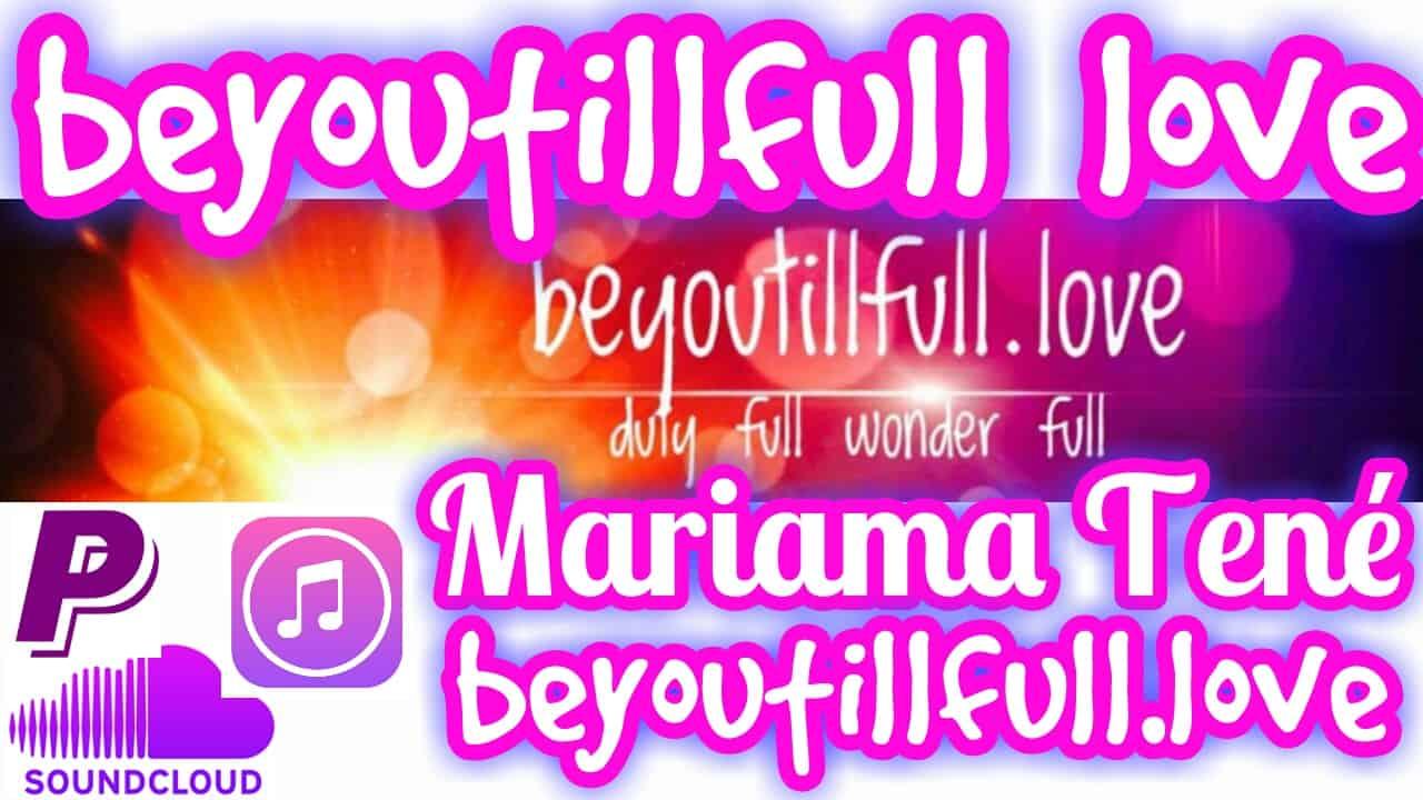 Beyoutillfull.Love | Mariama Tené