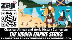 THE HIDDEN EMPIRE SERIES THE HIDDEN EMPIRE SERIES - THE MUSICAL ADVENTURES OF SAINT GEORGE - Classical African and World History Curriculum