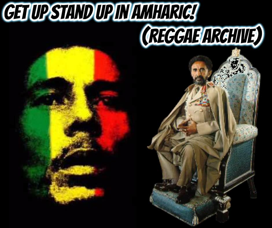 Get Up Stand Up In Amharic! (Reggae Archive)