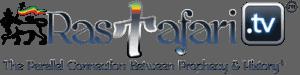 RasTafari TV™ | 24/7 Strictly Conscious Multimedia Network