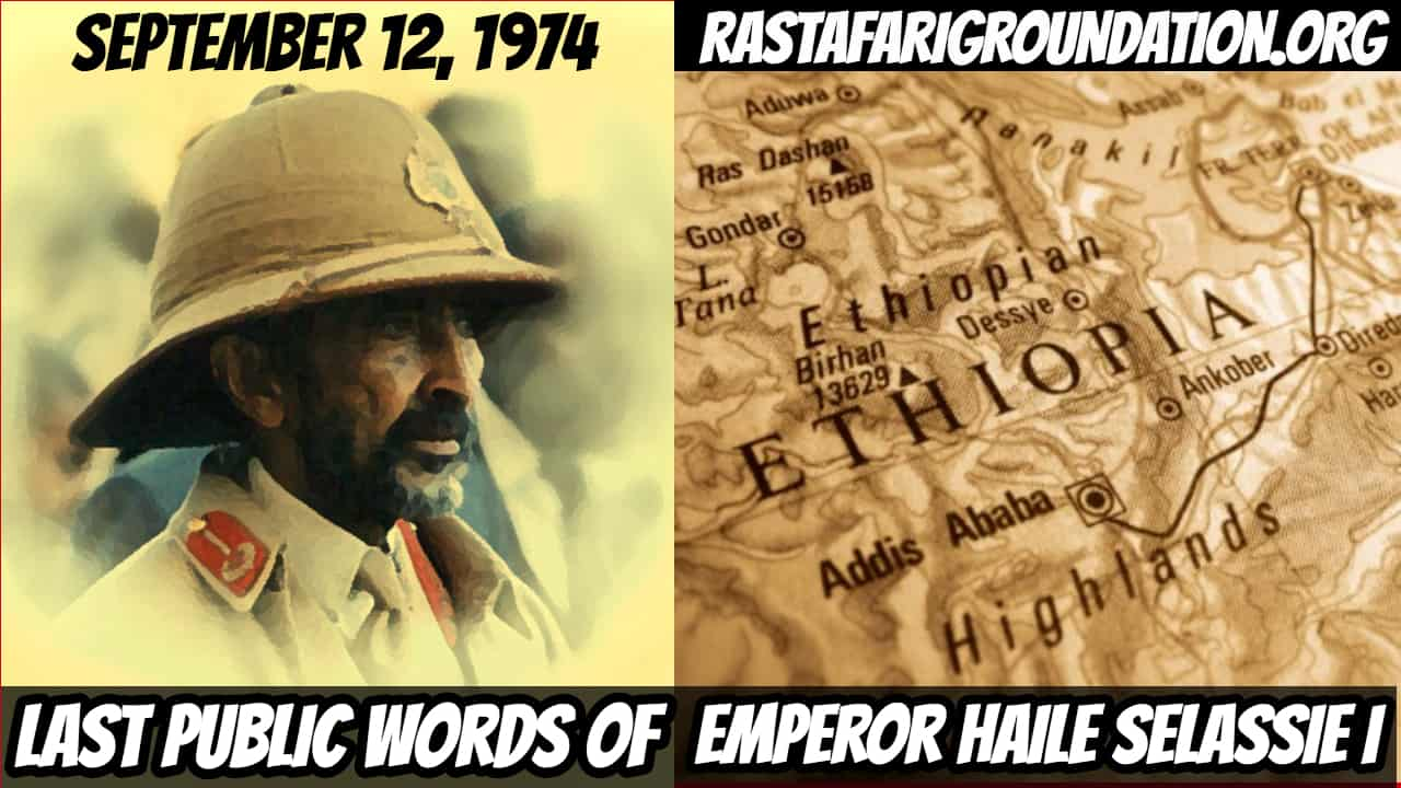 Last Public Words of Emperor Haile Selassie I – September 12, 1974