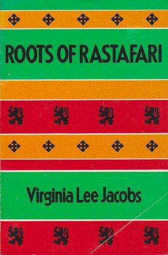 ROOTS OF RASTAFARI by Virginia Lee Jacobs