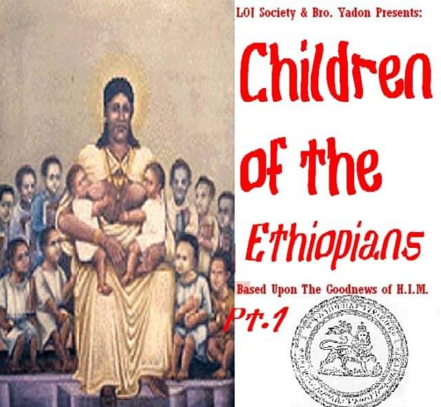 CHILDREN OF THE ETHIOPIANS PT. I