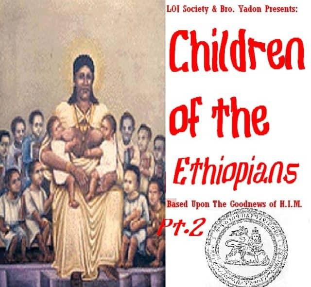 CHILDREN OF THE ETHIOPIANS PT. II